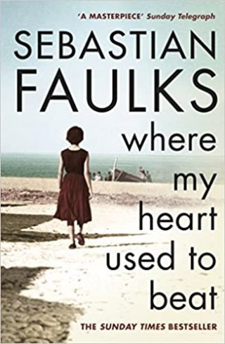 Sebastian Faulks Where My Heart Used to Beat