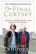 The Final Curtsey A Royal Memoir by the Queen's Cousin